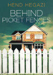 Hend Hegazi Behind Picket Fences